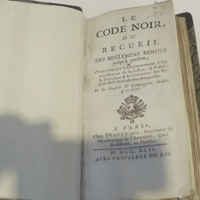 "A document of political inhumanity: The ""Code Noir"" issued by French King Louis XIV in 1685 regulating how black slaves should be treated. The decree remained in force until 1848."