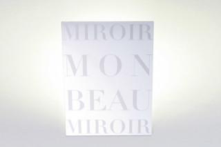 Mon beau miroir H460  by  dix heures dix